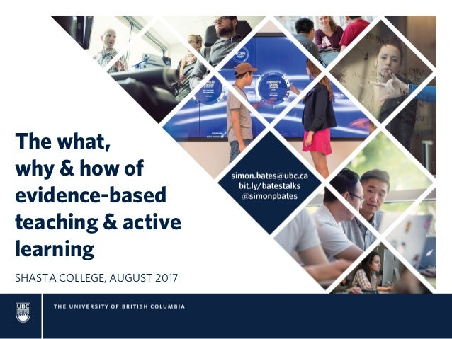 The what, why & how of evidence-based teaching & active learning SHASTA COLLEGE, AUGUST 2017