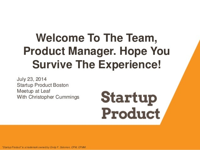 """Welcome To The Team, Product Manager. Hope You Survive The Experience! """"Startup Product"""" is a trademark owned by Cindy F. ..."""