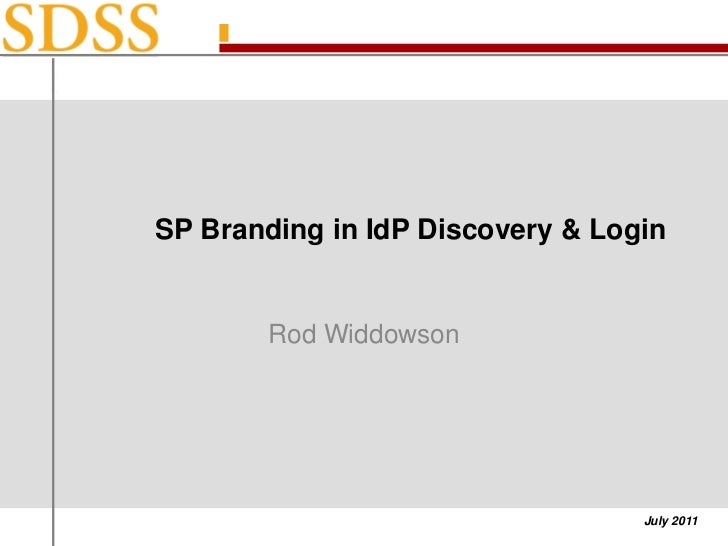 SP Branding in IdP Discovery & Login<br />Rod Widdowson<br />