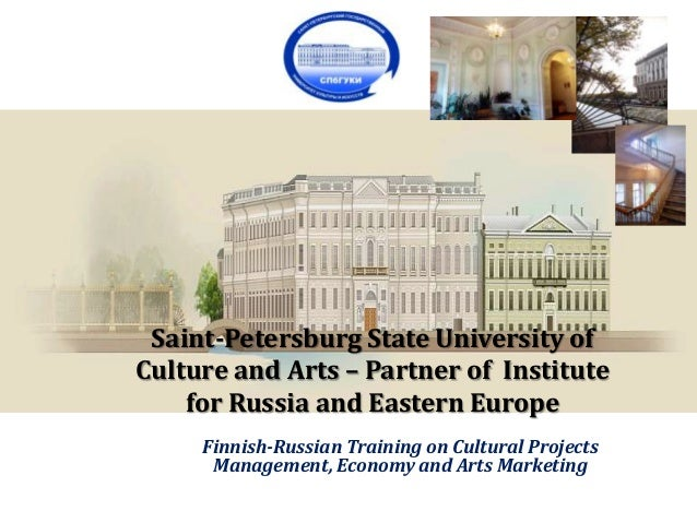 Saint-Petersburg State University of Culture and Arts – Partner of Institute for Russia and Eastern Europe Finnish-Russian...