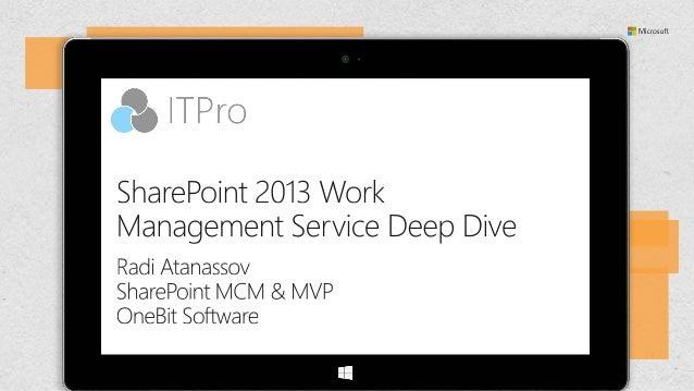 SharePoint 2013 Work Management Service Deep Dive Slide 2