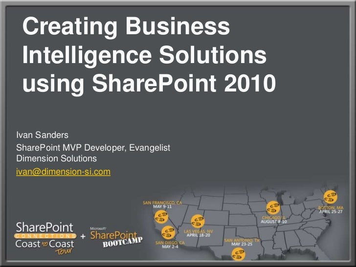 Creating Business Intelligence Solutions using SharePoint 2010<br />Ivan Sanders<br />SharePoint MVP Developer, Evangelist...