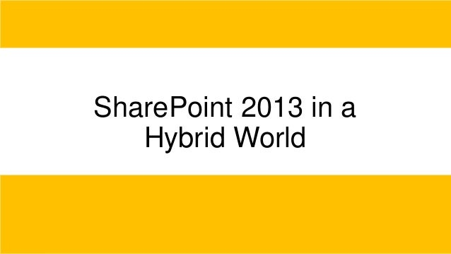 SharePoint 2013 in a Hybrid World
