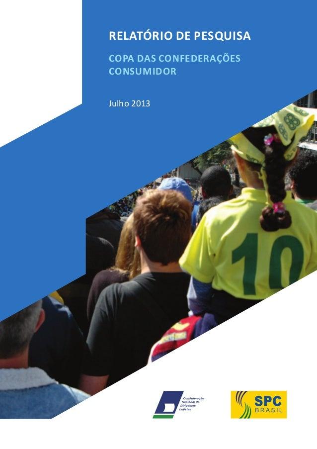 RELATÓRIO DE PESQUISA COPA DAS CONFEDERAÇÕES CONSUMIDOR Julho 2013