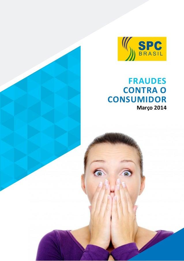 FRAUDES contra o consumidor Março 2014