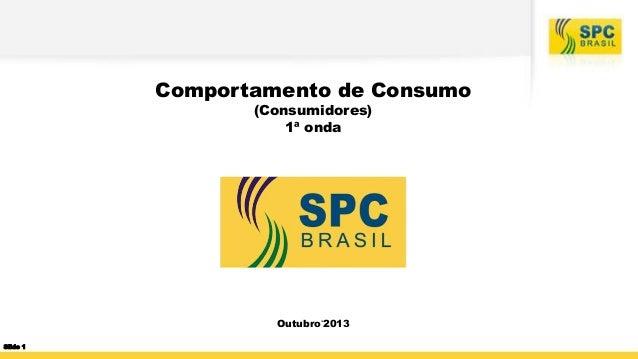 Comportamento de Consumo (Consumidores) 1ª onda  Outubro'2013 Slide 1