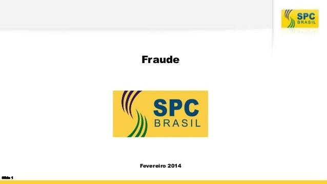 Fraude Fevereiro 2014 Slide 1
