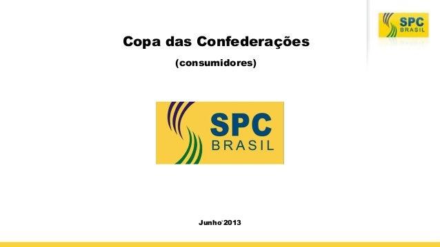 1 Copa das Confederações (consumidores) Junho'2013