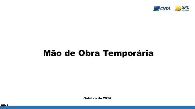 Mão de Obra Temporária  Outubro de 2014  Slide 1