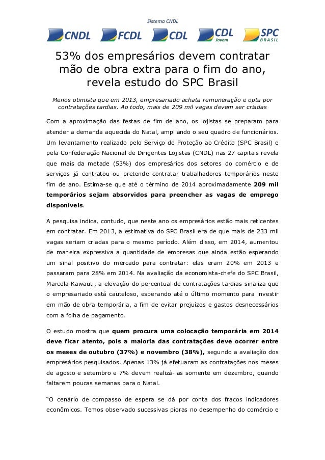 53% dos empresários devem contratar mão de obra extra para o fim do ano, revela estudo do SPC Brasil Menos otimista que em...