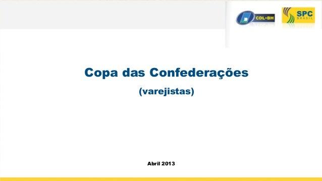 Copa das Confederações(varejistas)Abril 2013