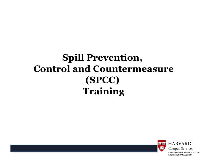 Spill Prevention,Control and Countermeasure           (SPCC)          Training