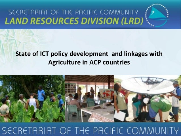 State of ICT policy development and linkages withAgriculture in ACP countries24 – 25 April, 2013CTA