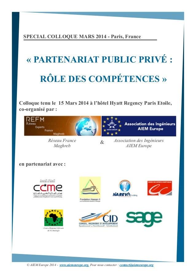 Association des Ingénieurs AIEM Europe « PARTENARIAT PUBLIC PRIVÉ : RÔLE DES COMPÉTENCES » SPECIAL COLLOQUE MARS 2014 - Pa...
