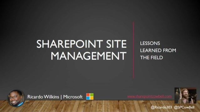 SharePoint Cincy 2018 - Site Management - Notes from the Field