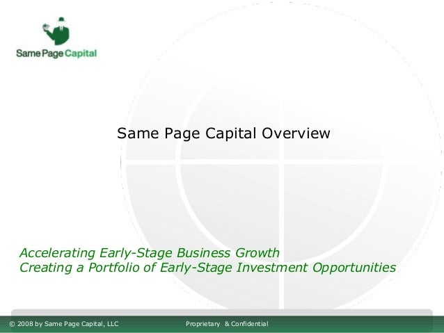 Same Page Capital Overview   Accelerating Early-Stage Business Growth   Creating a Portfolio of Early-Stage Investment Opp...