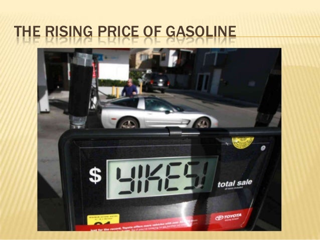 THE RISING PRICE OF GASOLINE