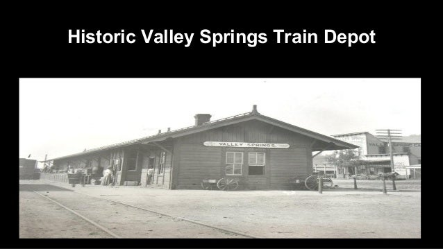 Historic Valley Springs Train Depot