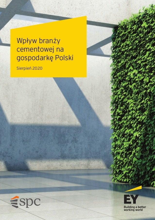 Wpływ branży cementowej na gospodarkę Polski Sierpień 2020 Raport_SPC cały_popr-black.indd 1Raport_SPC cały_popr-black.ind...