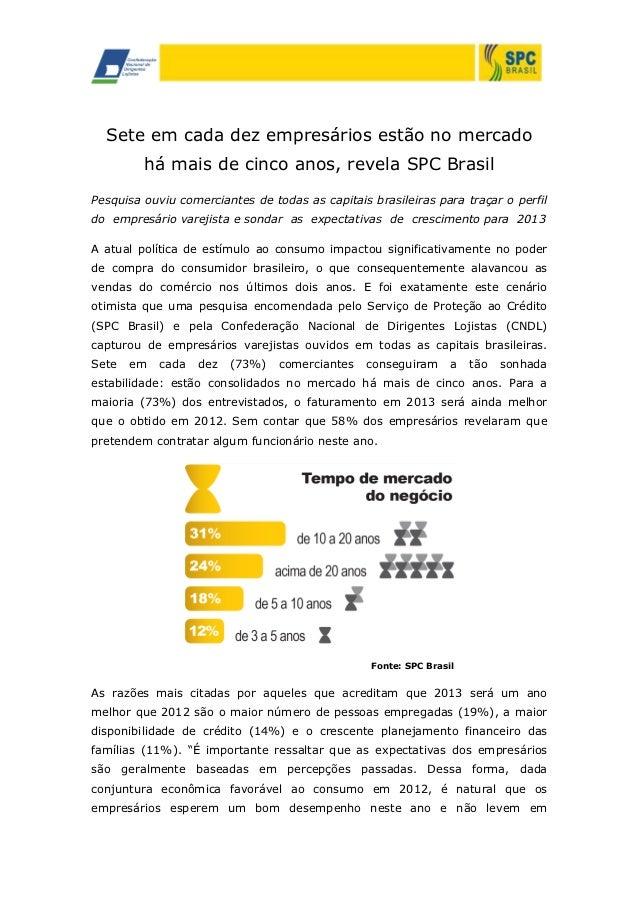 Sete em cada dez empresários estão no mercado há mais de cinco anos, revela SPC Brasil Pesquisa ouviu comerciantes de toda...