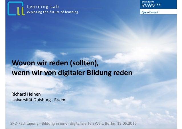 Wovon  wir  reden  (sollten),     wenn  wir  von  digitaler  Bildung  reden Richard  Heinen Univers...