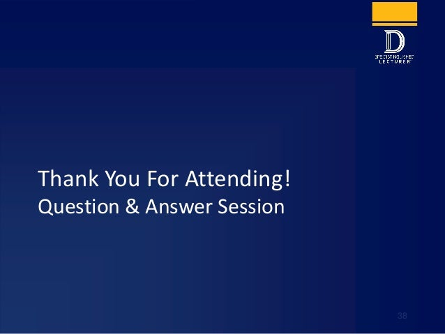 Thank You For Attending! Question & Answer Session 38