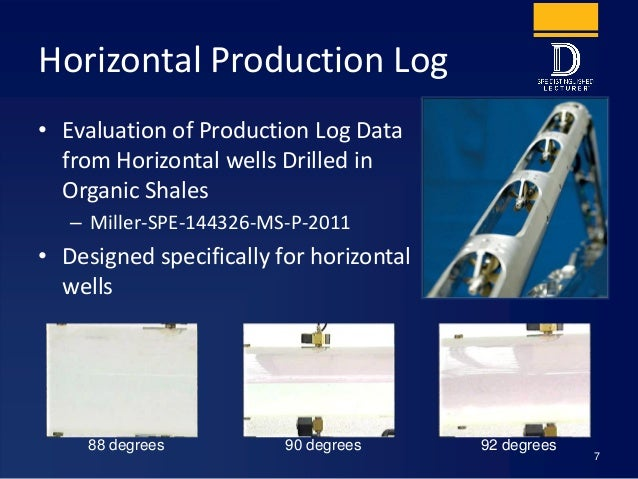 Horizontal Production Log • Evaluation of Production Log Data from Horizontal wells Drilled in Organic Shales – Miller-SPE...