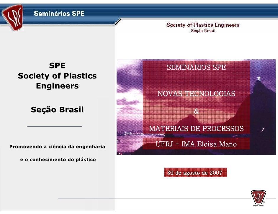 SPE                            SEMINÁ                                          SEMINÁRIOS SPE    Society of Plastics      ...
