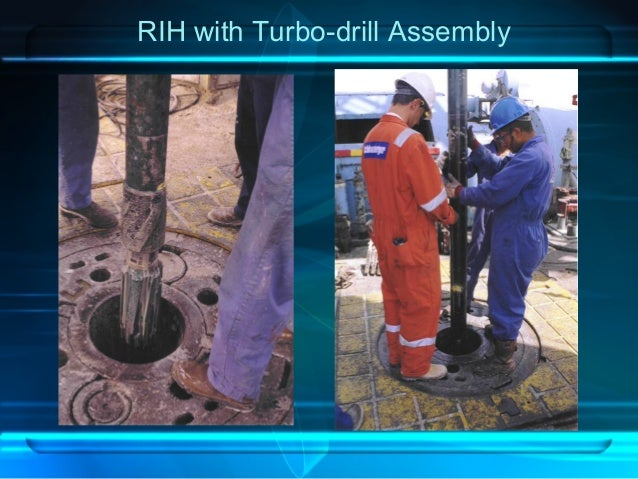 RIH with Turbo-drill Assembly