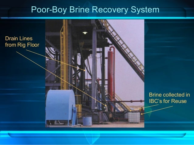 Poor-Boy Brine Recovery System Drain Lines from Rig Floor Brine collected in IBC's for Reuse