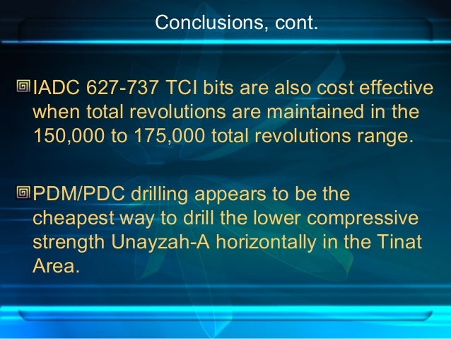 Conclusions, cont. IADC 627-737 TCI bits are also cost effective when total revolutions are maintained in the 150,000 to 1...