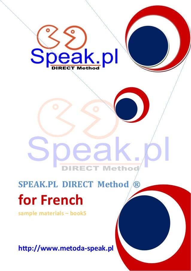 SPEAK.PL DIRECT Method ®  for French sample materials – book5  http://www.metoda-speak.pl
