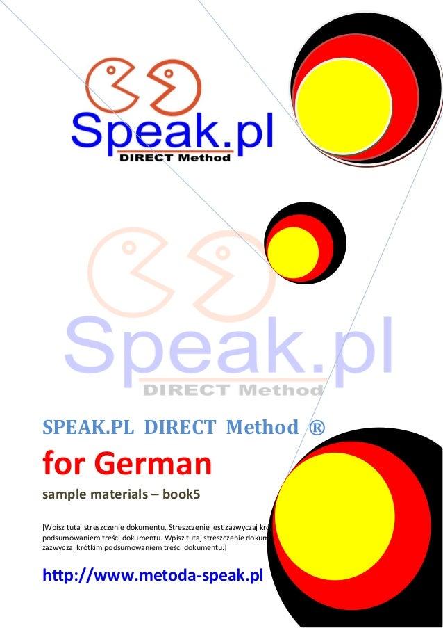 SPEAK.PL DIRECT Method ®  for German sample materials – book5 [Wpisz tutaj streszczenie dokumentu. Streszczenie jest zazwy...