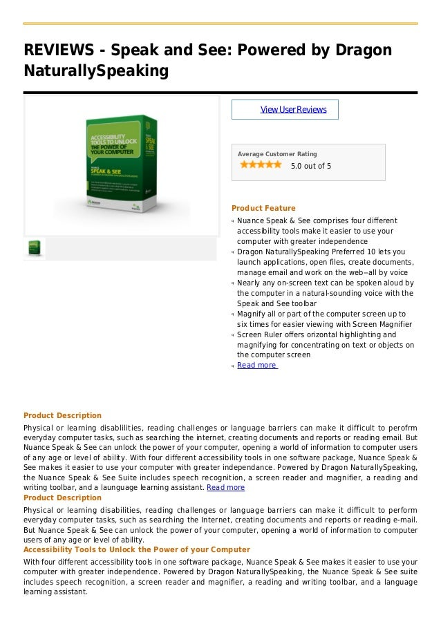 REVIEWS - Speak and See: Powered by DragonNaturallySpeakingViewUserReviewsAverage Customer Rating5.0 out of 5Product Featu...