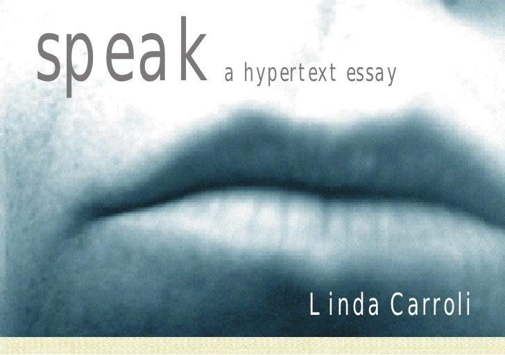 speak   a hypertext essay                     Linda Carroli