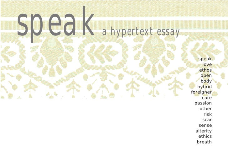 the novel speak essays The title of the book, speak, is ironically based on the fact that melinda chooses not to speak the book is written in the form of a monologue in the mind of melinda, a teenage introvert this story depicts the story of a very miserable freshman year of high school.