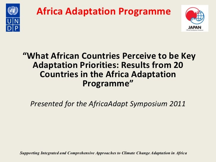 "Africa Adaptation Programme  "" What African Countries Perceive to be Key Adaptation Priorities: Results from 20 Countries ..."