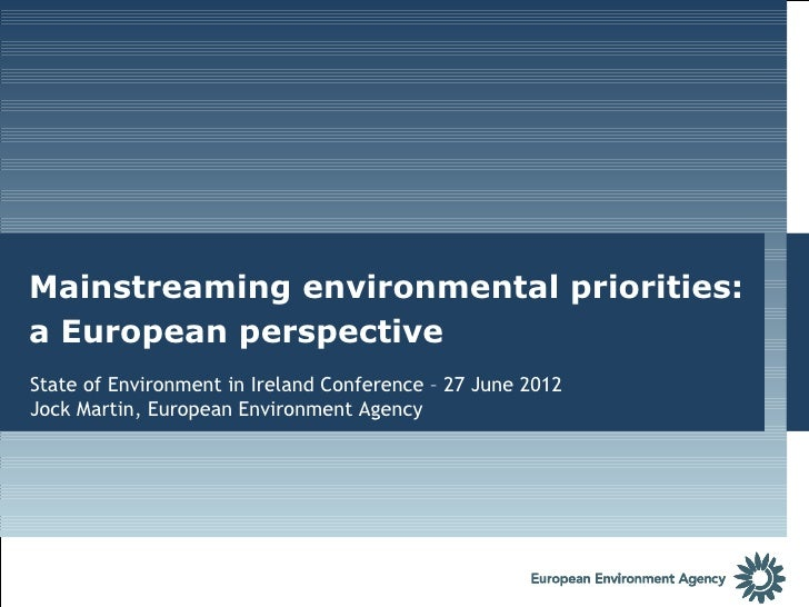 Mainstreaming environmentalPolicyThe Future of EU Environment priorities:a European perspective 2010Some reflections based...