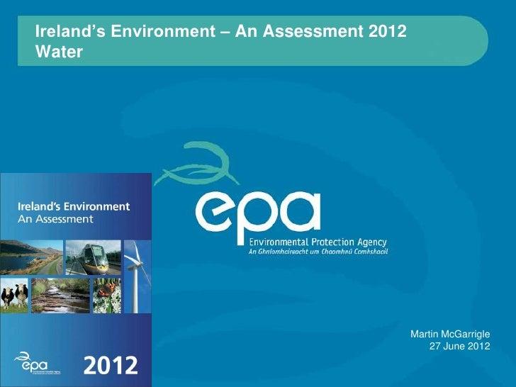 Ireland's Environment – An Assessment 2012Water                                             Martin McGarrigle             ...