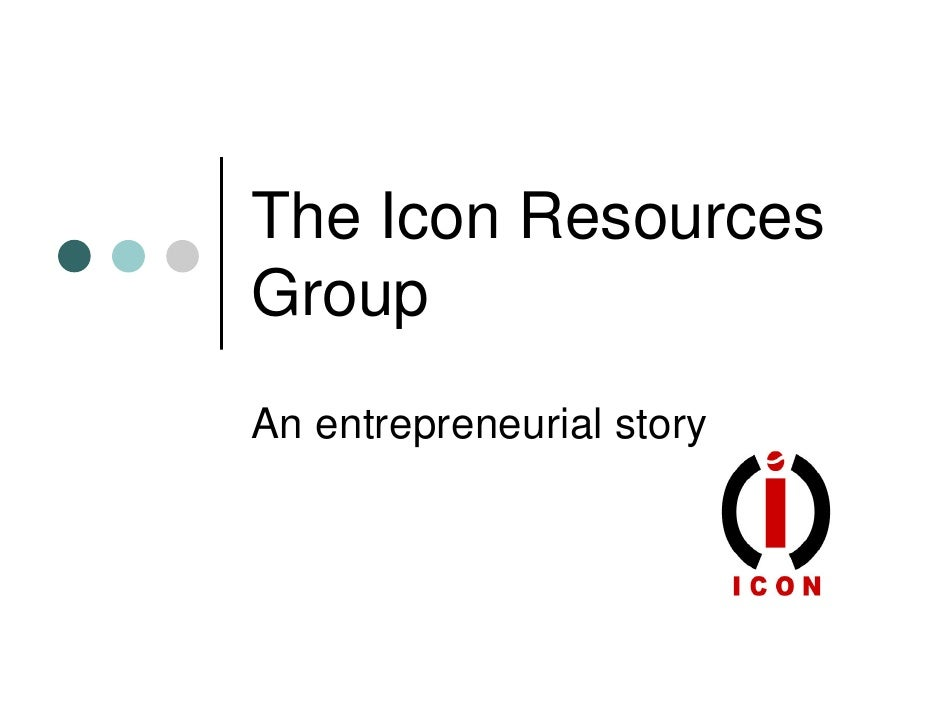 The Icon Resources Group An entrepreneurial story