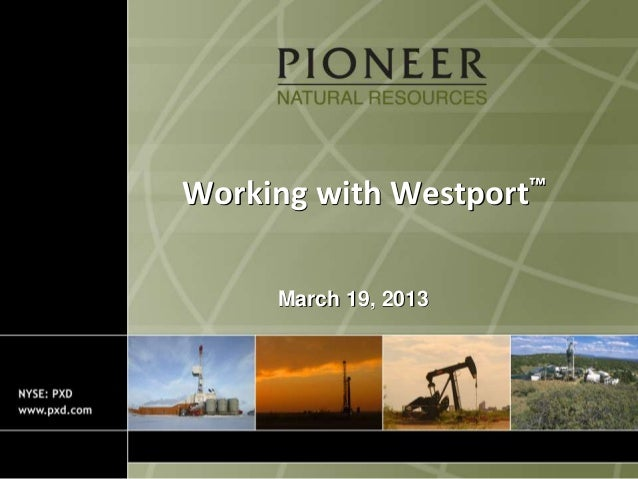 Working with Westport™     March 19, 2013