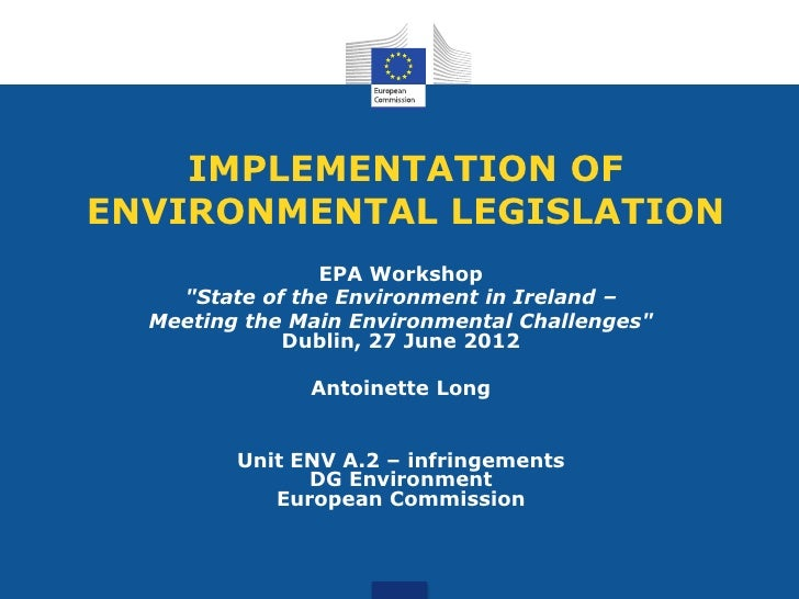 IMPLEMENTATION OFENVIRONMENTAL LEGISLATION EPA Workshop