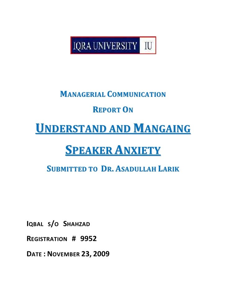 Managerial Communication<br />Report On<br />Understand and Mangaing<br />Speaker Anxiety<br />Submitted to  Dr. Asadullah...