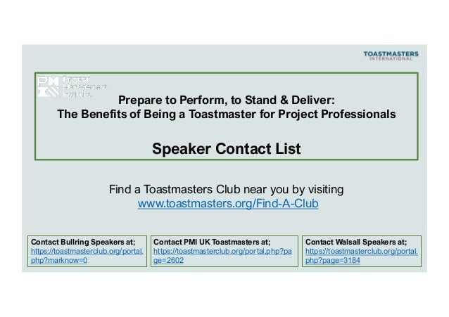 Contact Walsall Speakers at; https://toastmasterclub.org/portal. php?page=3184 Find a Toastmasters Club near you by visiti...