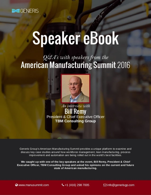 Speaker eBook Q&A's with speakers from the American Manufacturing Summit 2016  www.manusummit.com  +1 (416) 298 7005  i...