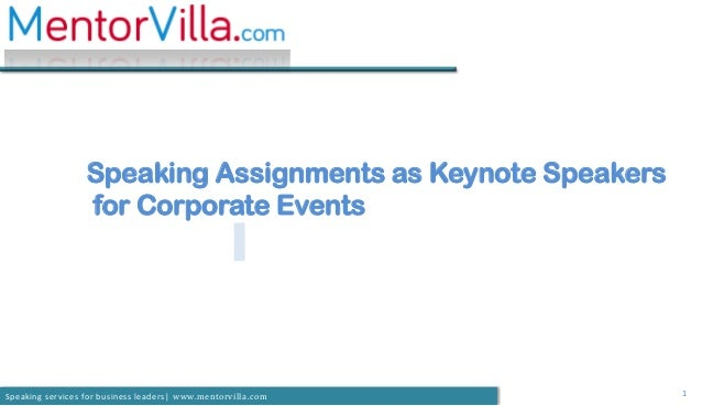 1Speaking services for business leaders| www.mentorvilla.comSpeaking Assignments as Keynote Speakersfor Corporate Events