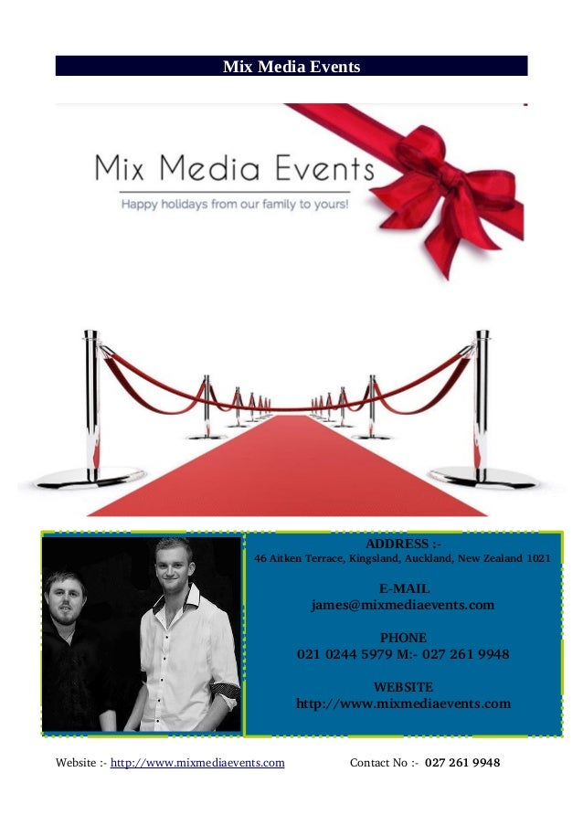 Mix Media Events Website :­ http://www.mixmediaevents.com                    Contact No :­  027 261 9948 ADDRESS :-    46 ...