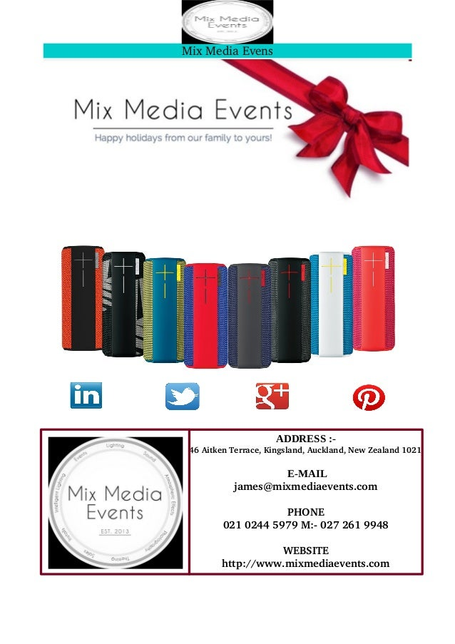 Mix Media Evens ADDRESS :-    46 Aitken Terrace, Kingsland, Auckland, New Zealand 1021 E-MAIL james@mixmediaevents.com PHO...