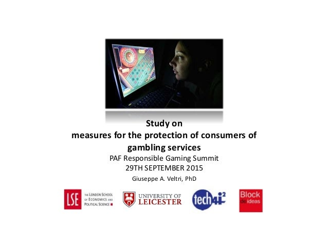 Giuseppe A. Veltri, PhD Study on measures for the protection of consumers of gambling services PAF Responsible Gaming Summ...