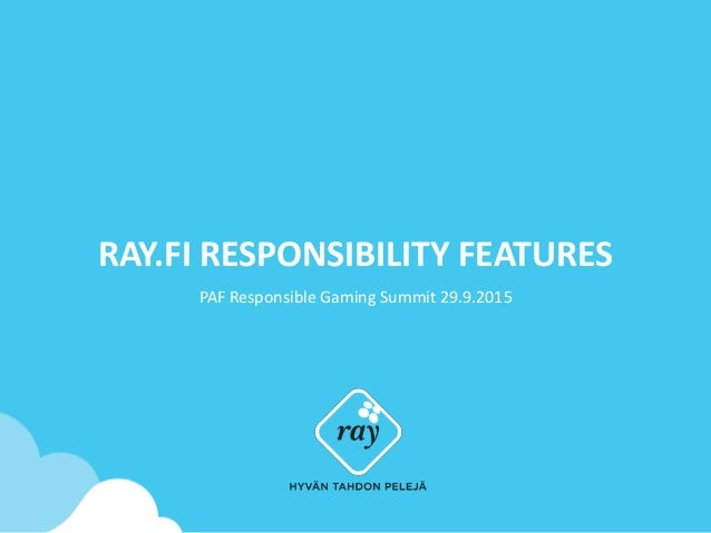 RAY.FI RESPONSIBILITY FEATURES PAF Responsible Gaming Summit 29.9.2015